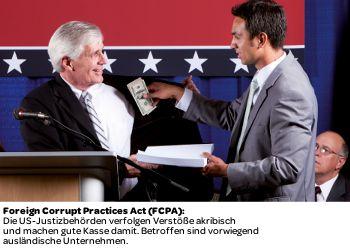 Foreign Corrupt Practices Act (FCPA): Die US-Justizbehörden verfolgen Verstöße akribisch und machen gute Kasse damit. Betroffen sind vorwiegend ausländische Unternehmen.