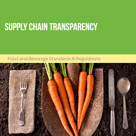 Whitepaper Supply Chain Transparency Food and Beverage Standards & Regulations