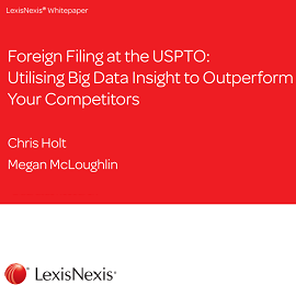Download Whitepaper: Foreign Filing at the USPTO: Utilising Big Dtata Insight to Outperform Your Competitors