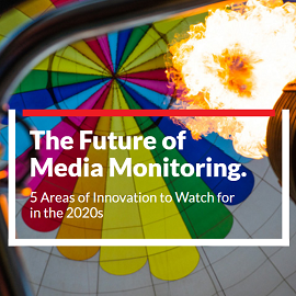 Download Whitepaper: The Future of  Media Monitoring.5 Areas of Innovation to Watch for in the 2020s