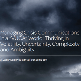 "Download Whitepaper: Managing Crisis Communications in a ""VUCA"" World: Thriving in Volatility, Uncertainty, Complexity and Ambiguity"