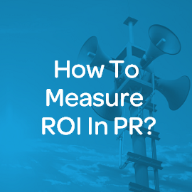 Download Whitepaper: How to Measure ROI in PR?